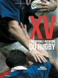 XV incroyable histoire du rugby.